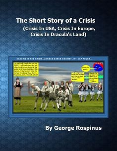 George Rospinus — The Short Story of a Crisis (Crisis In USA, Crisis In Europe, Crisis In Dracula's Land) Conspiracy, Dracula, Caricatures, Short Stories, Nonfiction, Theory, Imagination, This Book, Politics