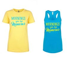 Mornings are for Mimosas Tee or Tank by shirtsforlife on Etsy
