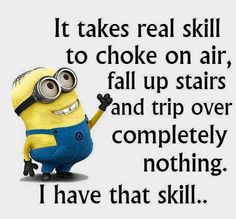 All these unhidden talents I have.