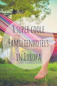 8 super coole Familienhotels in Europa 8 super cool family hotels in Europe – inspiration for a relaxing family holiday Holiday World, Holiday Travel, Family Holiday, Holiday Beach, Hotel Europa, Familienfreundliche Hotels, Vacation Quotes, Family Destinations, Travel Aesthetic