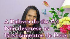 Carla Santana ♥♥ Palavra do dia # 4  Não despreze os Ensinsmentos de Deus.