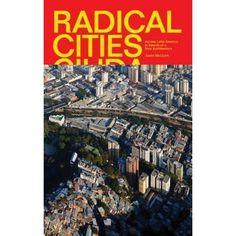 Radical Cities _ Justin McGuirk