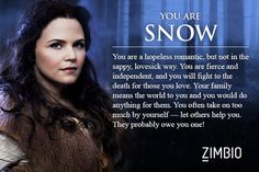 Which ouat character are you? I got snow!!!!! Which is awesome cause she's my favorite character