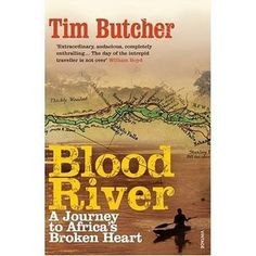 Blood River by Tim Butcher.  The author retraces the exploration of the Congo River by H.M. Stanley in 1874.  An utterly absorbing narrative that chronicles Butcher's forty-four-day journey along the Congo River, Blood River is an unforgettable story of exploration and survival.