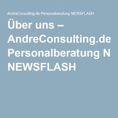 Über uns – AndreConsulting.de Personalberatung NEWSFLASH