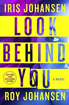 Look Behind You by Roy and Iris Johansen - July 2017. A serial killer is on the loose in San Diego, and he has a most unusual M.O.: with each kill, he leaves behind objects with unclear meanings. Most of the recent killings are centered near Kendra Michaels' home and office, so it comes as no great surprise when the FBI shows up at her door.