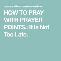 IT IS NOT TOO LATE. God Answers Prayers, Answered Prayers, Steps Of Faith, Still Waiting For You, Come Unto Me, Word Of God, Lettering, Sayings