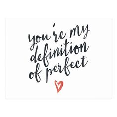 You Are My Definition Of Perfect Love Quote Postcard Oct 9 2016 You Are Perfect Quotes, Small Love Quotes, I Love You Quotes For Him, Soulmate Love Quotes, Famous Love Quotes, Inspirational Quotes About Love, Cute Love Quotes, Romantic Love Quotes, Love Yourself Quotes