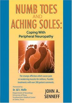 Numb Toes and Aching Soles: Coping with Peripheral Neuropathy by John A. Senneff, http://www.amazon.com/dp/0978182006/ref=cm_sw_r_pi_dp_YY9Urb0E61VKG