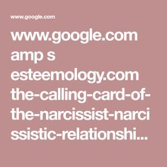 www.google.com amp s esteemology.com the-calling-card-of-the-narcissist-narcissistic-relationship-behaviour-patterns amp