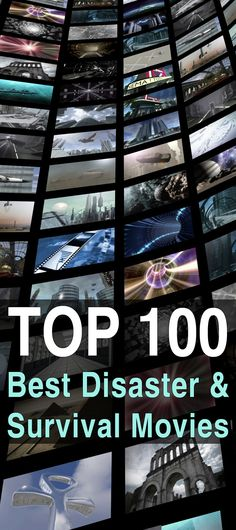 The top 100 best disaster and survival movies that I've seen so far (in my opinion, of course).  via @urbanalan