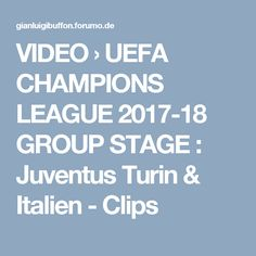 VIDEO  › UEFA CHAMPIONS LEAGUE 2017-18 GROUP STAGE : Juventus Turin & Italien - Clips