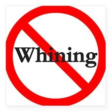 No Whining Sticker for