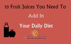 To mix things up you can prepare many different fruit juices and this article brings 10 of them you should include into your daily diet.