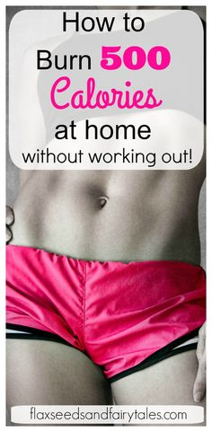 Burn 500 calories at home without working out or going to the gym! Learn the best activities to burn 500 calories at home for fast and easy weight loss. This is an awesome way to get fit by burning 500 calories a day without even trying! #burn500calories #loseweightathome