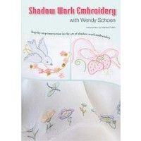 Shadow Work Embroidery with Wendy Schoen (DVD) | Martha Pullen