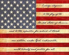 I pledge allegiance to the flag of the United States of America, and to the republic for which it stands one nation, under God, indivisible, with liberty and justice for all.