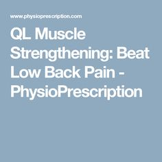 QL Muscle Strengthening: Beat Low Back Pain - PhysioPrescription