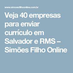 Veja 40 empresas para enviar currículo em Salvador e RMS – Simões Filho Online