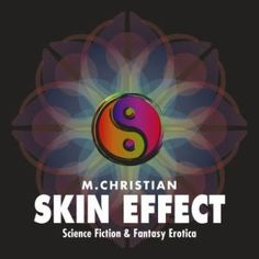 New Audiobook Release: Skin Effect: More Science Fiction Erotica By M. Christian