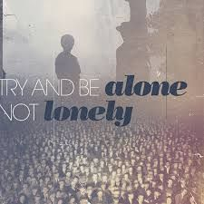being alone is not being lonely - Google Search