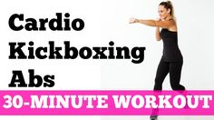 This one is fun! Abs Cardio Workout: 30-Minute Kickboxing Cardio Abs Full Length No Equip...