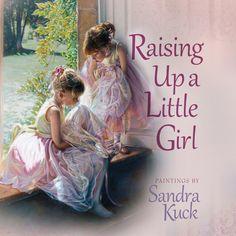 """""""Raising Up a Little Girl"""" Book - by Sandra Kuck"""