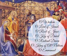 "The ""O Antiphons"" begin December 17 and end the day before Christmas Eve, or during the octave of Christmas. They are special prayers to praise and welcome the newborn king found in the Liturgy of the Hours. Read more here."