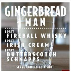 Gingerbread man: fireball whiskey, Irish cream, and butterscotch schnapps. Must try - sounds like a perfect holiday cocktail! Fireball Drinks, Fireball Recipes, Fireball Whiskey, Alcohol Drink Recipes, Alcoholic Drinks, Fireball Quotes, Whiskey Shots, Christmas Friends, Christmas Shots