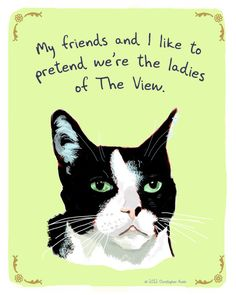 The View Cat 5x7 Print of Original Painting with phrase. $12.00, via Etsy.