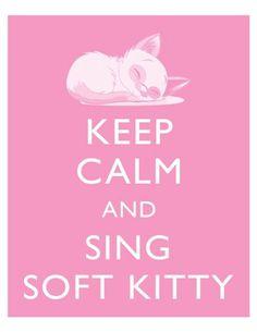 Soft kitty, warm kitty . . .