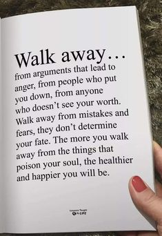Walk away.so peaceful, and much healthier, for your family life, body, mind and soul when you do this! Wisdom Quotes, True Quotes, Words Quotes, Great Quotes, Wise Words, Quotes To Live By, Motivational Quotes, Inspirational Quotes, Sayings