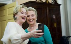 Meryl and Hillary: Two great ladies.