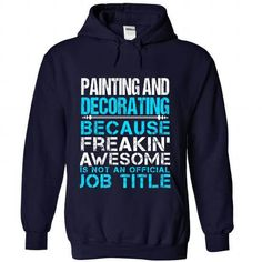 PAINTING-AND-DECORATING - Freaking awesome T-Shirts & Hoodies