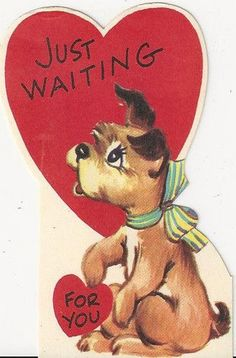 Just waiting for you Valentine