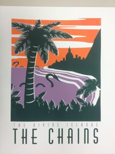 Screenprinted travel poster for The Chains.