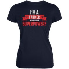 I'm A Farmer What's Your Superpower Navy Juniors Soft T-Shirt | OldGlory.com