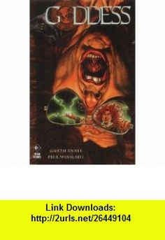 Goddess (9781840233278) Garth Ennis , ISBN-10: 1840233273  , ISBN-13: 978-1840233278 ,  , tutorials , pdf , ebook , torrent , downloads , rapidshare , filesonic , hotfile , megaupload , fileserve
