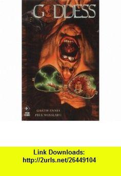Goddess (9781840233278) Garth Ennis , ISBN-10: 1840233273  , ISBN-13: 978-1840233278 ,  , tutorials , pdf , ebook , torrent , downloads , rapidshare , filesonic , hotfile , megaupload , fileserve
