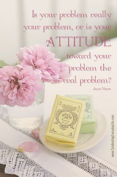 is your attitude toward your problem the real problem? Joyce Meyer Quote, Inspiring Quote, Encouraging Quote, Celebrating Everyday Life with...