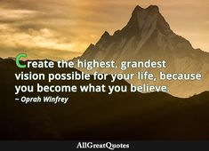 Daily Quotes, Life Quotes, Oprah Winfrey, Your Life, Quote Of The Day, Authors, Believe, Create, Daily Qoutes