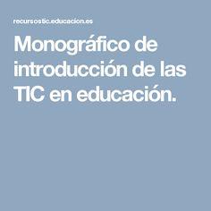 Monográfico de introducción de las TIC en educación.