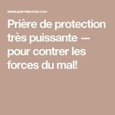 Prière de protection très puissante — pour contrer les forces du mal! Spiritus, Reiki, Jesus Christ, Affirmations, Religion, Finding Yourself, Meditation, Prayers, Sainte Rita