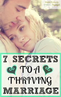 7 Secrets To A Thriving Marriage Marriage doesn't have to be so hard. Wow! These secrets helped save my marriage!