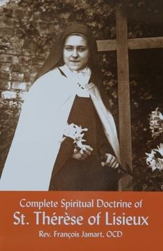 This is one of the best books explaining St. Therese's spirituality. Fr. Jamart presents her teachings in their original beauty, simplicity, and practicality. (http://store.casamaria.org/the-complete-spiritual-doctrine-of-st-therese-of-lisieux/)