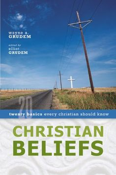 Bestseller Books Online Christian Beliefs: Twenty Basics Every Christian Should Know Wayne Grudem, Elliot Grudem $10.39  - http://www.ebooknetworking.net/books_detail-0310255996.html
