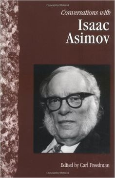 Conversations with Isaac Asimov (Literary Conversations Series): Amazon.co.uk: Carl Freedman: 9781578067381: Books