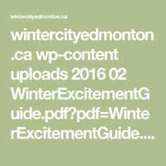 wintercityedmonton.ca wp-content uploads 2016 02 WinterExcitementGuide.pdf?pdf=WinterExcitementGuide.pdf