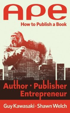 APE: Author, Publisher, Entrepreneur-How to Publish a Book by Guy Kawasaki, http://www.amazon.com/dp/B00AGFU5VS/ref=cm_sw_r_pi_dp_3qf2qb1KWYKME