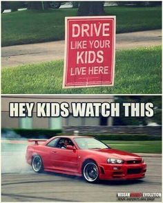Drive like your kids live here - hey kids! Watch this! http://ibeebz.com